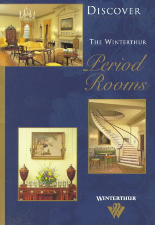 Discover the Winterthur Period Rooms