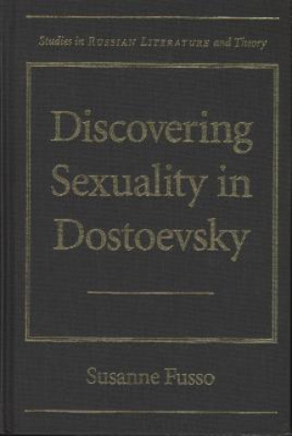 Discovering Sexuality in Dostoevsky