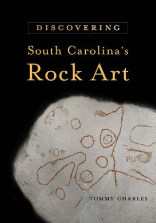Discovering South Carolina's Rock Art