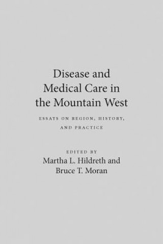 Disease and Medical Care in the Mountain West