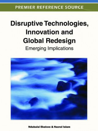Disruptive Technologies, Innovation and Global Redesign