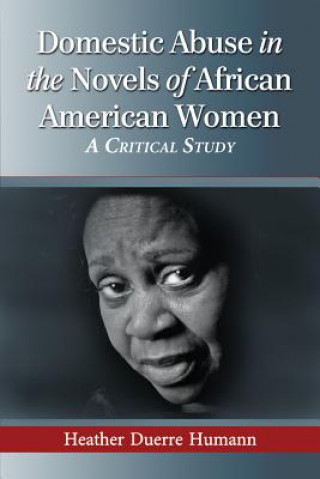 Domestic Abuse in the Novels of African American Women