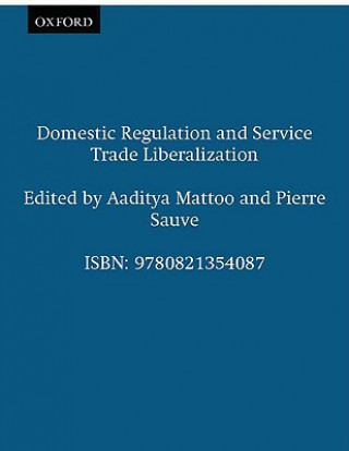 Domestic Regulation and Services Trade Liberalization