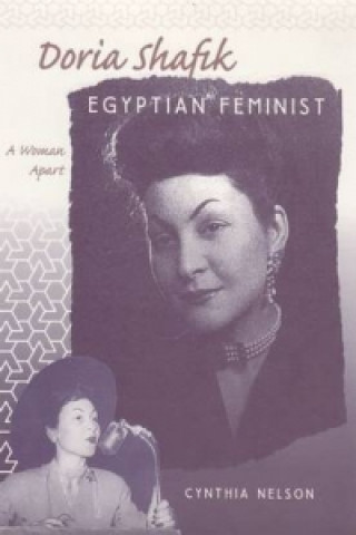 Doria Shafik, Egyptian Feminist
