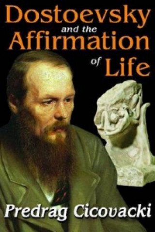 Dostoevsky and the Affirmation of Life