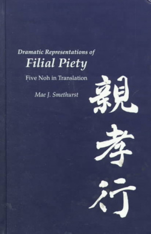 Dramatic Representations of Filial Piety