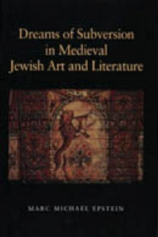 Dreams of Subversion in Medieval Jewish Art and Literature
