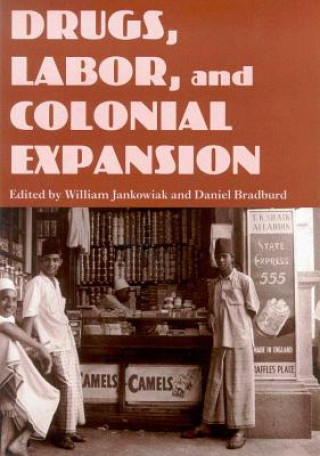 Drugs, Labor and Colonial Expansion