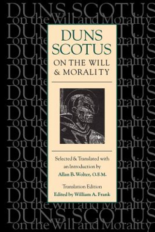 Duns Scotus on the Will and Morality