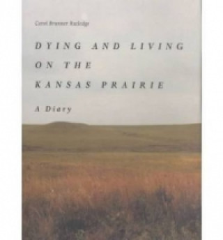Dying and Living on the Kansas Prairie