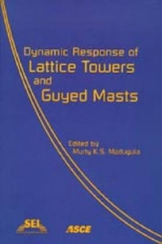 Dynamic Response of Lattice Towers and Guyed Masts
