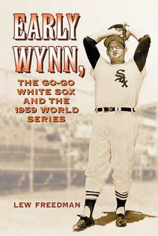 Early Wynn, the Go-go White Sox and the 1959 World Series