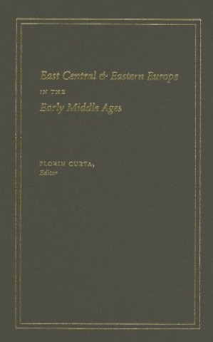 East Central and Eastern Europe in the Early Middle Ages