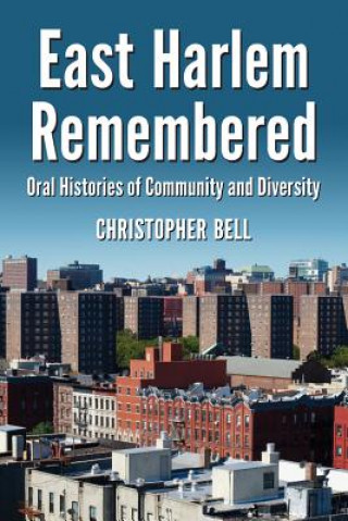 East Harlem Remembered