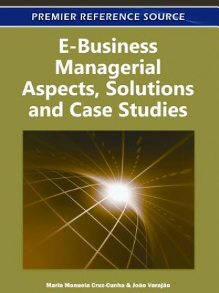 E-Business Managerial Aspects, Solutions and Case Studies
