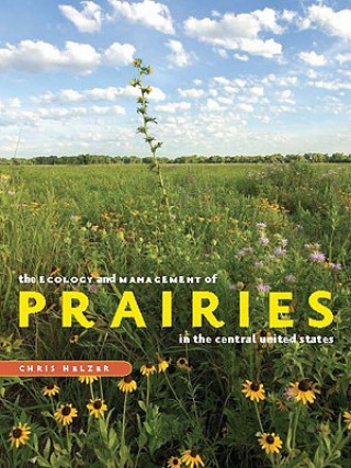 Ecology and Management of Prairies in the Central United States