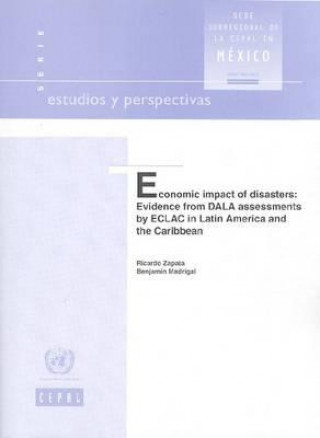 Economic Impact of Disasters Evidence from Dala Assessments by Eclac in Latin America and the Caribbean