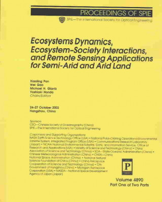 Ecosystems Dynamics, Ecosystem-Society Interactions and Remote Sensing Applications for Semi-Arid and Arid Land