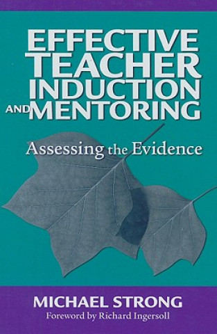 Effective Teacher Induction and Mentoring