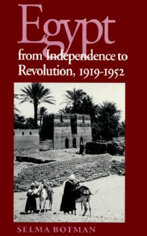 Egypt from Independence to Revolution, 1919-52