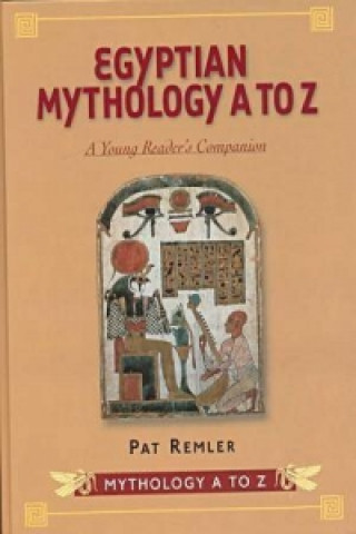 Egyptian Mythology A to Z
