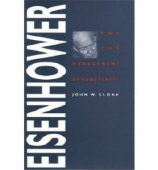 Eisenhower and the Management of Prosperity