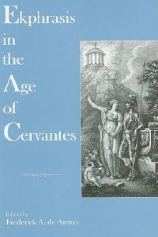 Ekphrasis in the Age of Cervantes