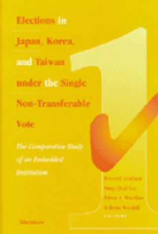 Elections in Japan, Korea, and Taiwan under the Single Non-Transferable Vote
