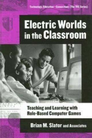 Electric Worlds in the Classroom