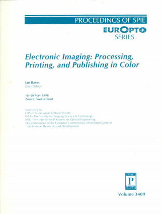 Electronic Imaging: Processing, Printing, and Publishing in Color