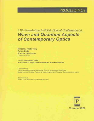 Eleventh Slovak-Czech-Polish Optical Conference on Wave and Quantum Aspects of Contemporary Optics