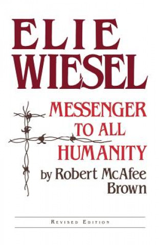 Elie Wiesel, Messenger to All Humanity
