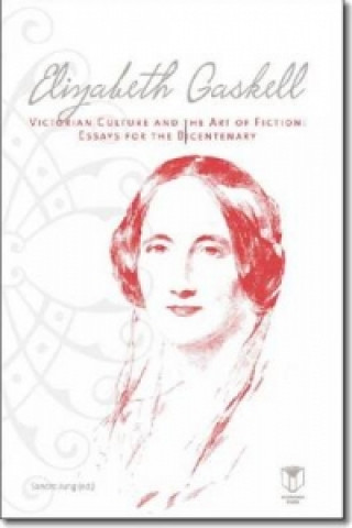 Elizabeth Gaskell, Victorian Culture and the Art of Fiction
