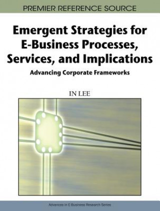 Emergent Strategies for E-business Processes, Services, and Implications