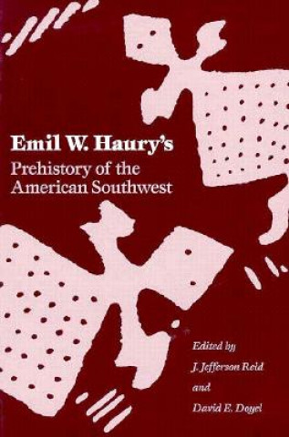 Emil W.Haury's Prehistory of the American South-west
