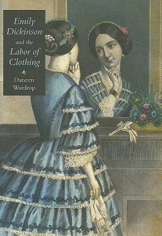 Emily Dickinson and the Labor of Clothing
