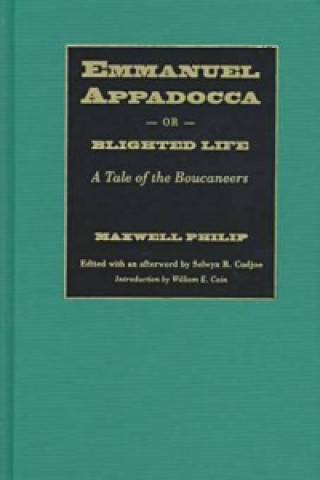 Emmanuel Appadocca or, Blighted Life