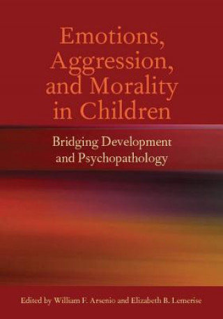 Emotions, Aggression, and Morality in Children