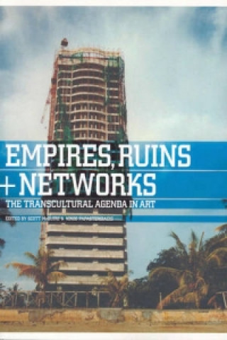 Empire, Ruins and Networks