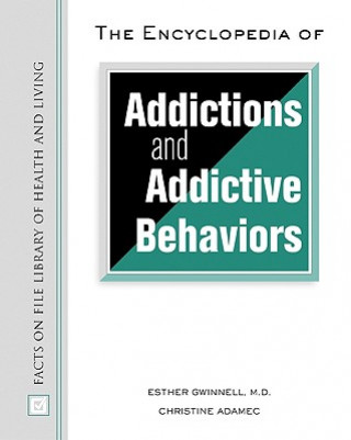 Encyclopedia of Addictions and Addictive Behaviors