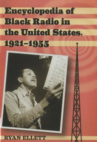 Encyclopedia of Black Radio in the United States, 1921-1955