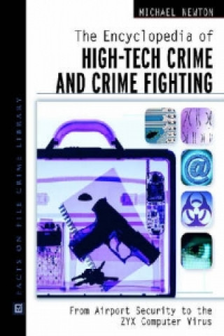 Encyclopedia of High-Tech Crime and Crime-Fighting