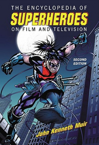 Encyclopedia of Superheroes on Film and Television