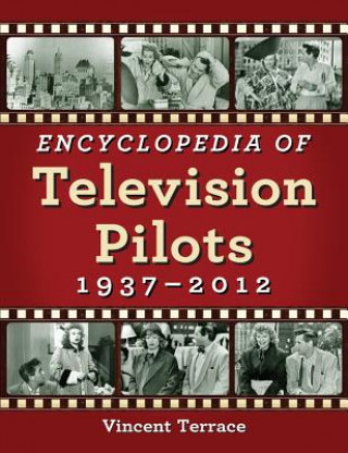 Encyclopedia of Television Pilots, 1937-2012