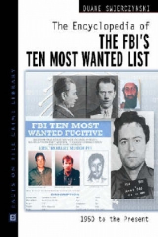 Encyclopedia of the FBI's Ten Most Wanted List, 1950-present