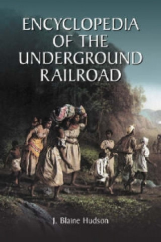 Encyclopedia of the Underground Railroad