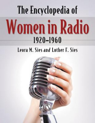 Encyclopedia of Women in Radio, 1920-1960