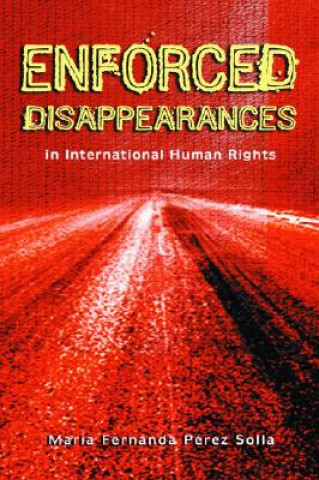 Enforced Disappearances in International Human Rights
