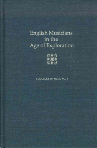 English Musicians in the Age of Exploration