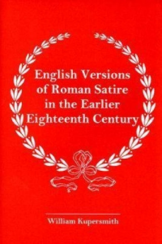 English Versions of Roman Satire in the Earlier Eighteenth Century
